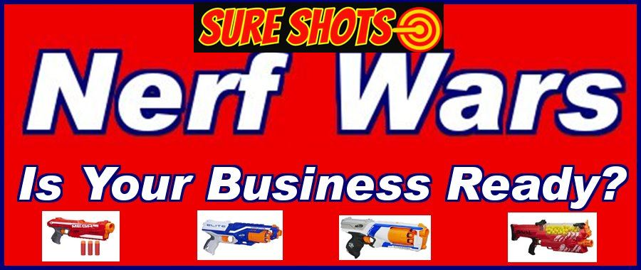 Nerf War - Is Your Business Ready?